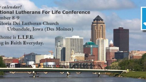 Living In Faith Everyday – Lutherans for Life Conference