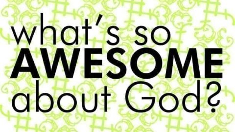 Sermon Audio: July 7, 2013 What is So Awesome about God