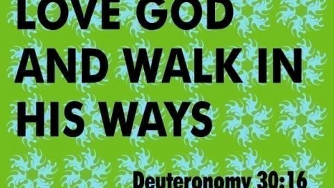 Sermon Audio: Love God and Walk in His Ways