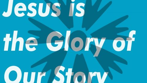 Sermon Audio: Jesus is the glory of our story