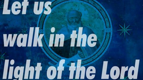 Sermon Audio: Walk in the Light of the Lord