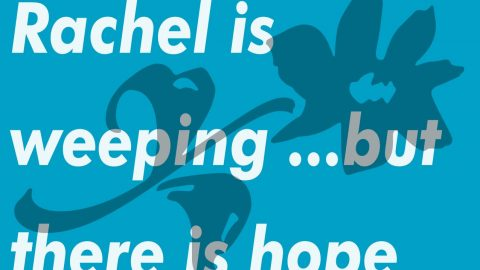 Sermon Audio: Rachel is Weeping…but there is Hope