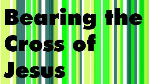Sermon Audio: Bearing the Cross of Jesus