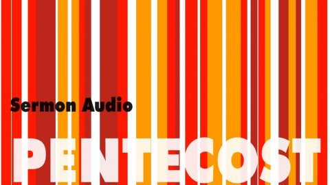 Sermon Audio: Pentecost