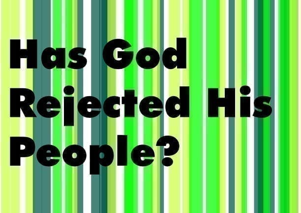 Sermon Audio: Has God Rejected His People? By No Means! – The First
