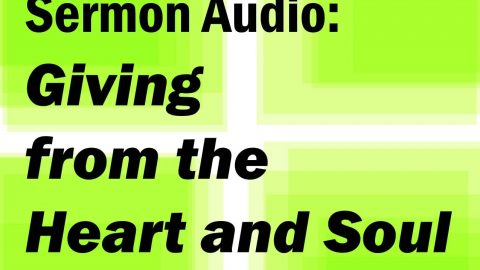 Sermon Audio: Giving from the Heart and Soul