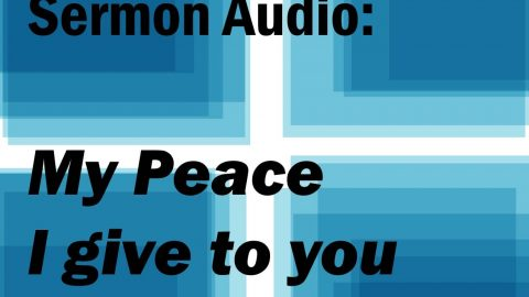 Midweek Sermon Audio: My Peace I Give to You