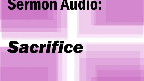 Sermon Audio: Sacrifice