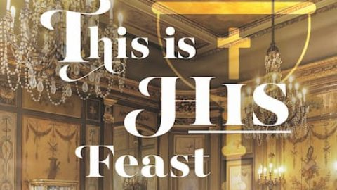 This is His Feast – Welcome to Vacation Bible School
