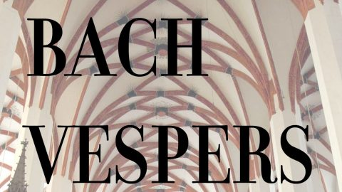 Bach Vespers for Trinity Sunday, June 11th