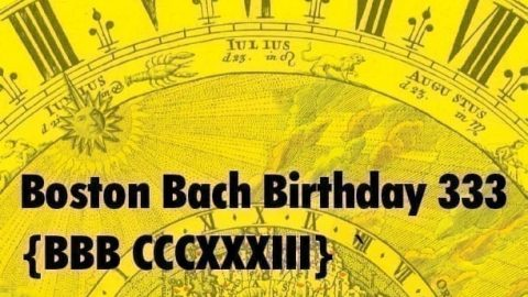 Boston Bach Birthday is coming on March 17th
