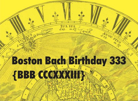 Boston Bach Birthday 333 on March 17, 2018